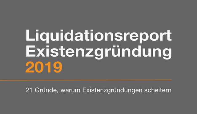 Liquidationsreport Existenzgründung 2019 - 21 Gründe, warum Existenzgründungen scheitern